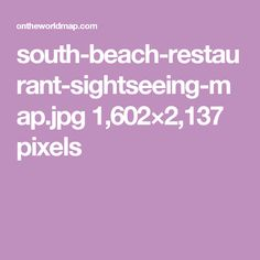 south-beach-restaurant-sightseeing-map.jpg 1,602×2,137 pixels