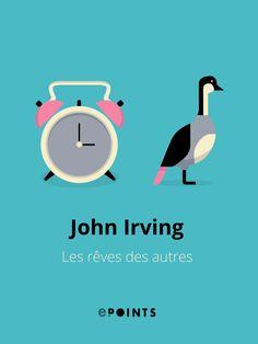 Les rêves des autres - John Ivring