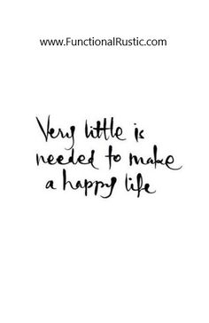 Very little is needed to make a happy life. www.FunctionalRustic.com #quote #quoteoftheday #motivation #inspiration #diy #functionalrustic #homestead #rustic #pallet #pallets #rustic #handmade #craft #tutorial #michigan #puremichigan #storage #repurpose #recycle #decor #country # #barn #strongwoman #inspational #quotations #success #goals #inspirationalquotes #quotations #strongwomenquotes #smallbusiness #smallbusinessowner #puremichigan #recovery #sober