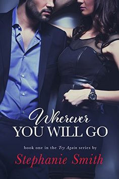 Wherever You Will Go (Try Again Book 1) by Stephanie Smith http://www.amazon.com/dp/B00MF2OQVA/ref=cm_sw_r_pi_dp_CMMYvb19RYBZ6