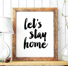 """Home Decor """"Let's Stay Home"""" Printable Art – Inspirational Art Wall Decor, Motivational Quote Print Typography Wall Art *Digital Download*"""