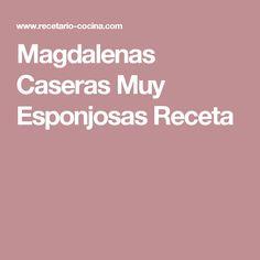 Magdalenas Caseras Muy Esponjosas Receta