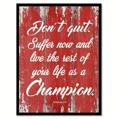 Don't Quit Suffer Now And Live The Rest Of Your Life Muhammad Ali Inspirational Quote Saying Gift Ideas Home Decor Wall Art