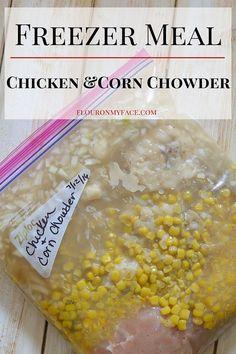 Freezer Meals for new moms  Crock Pot Chicken Corn Chowder recipe via http://flouronmyface.com