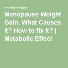 Menopause Weight Gain. What Causes it? How to fix it? | Metabolic Effect
