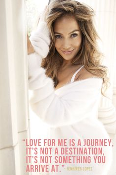 """LOVE IS: A JOURNEY (BY JENNIFER LOPEZ)......""""Let's talk about love. It means so many things to everyone out there. I want to share all that it means to me, and I hope you'll share back."""""""