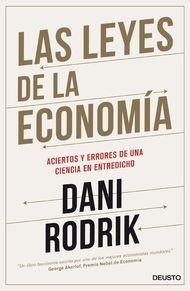 Las leyes de la economía : aciertos y errores de una ciencia en entredicho / Dani Rodrik