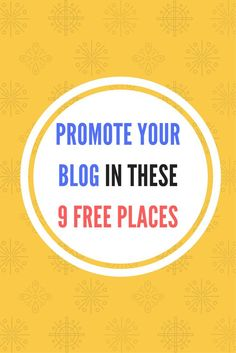 Promote Your Blog In These 9 Free Places To Increase Traffic While Waiting For SEO To Kick In. I started this blog in December last year, but migrated twice and eventually settled for a self-hosted blog right before February. I have been getting about 50
