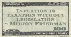 """Milton Friedman Money Quote saying inflation is the only government gain without needing to legislate it. Milton Friedman said:   """"Inflation is taxation without legislation"""" -- Milton Friedman  #Birthday July 31 #MoneyQuote  #inflation #miltonfriedman #taxation"""