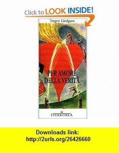 Per amore della verit� (9788870910650) Torgny Lindgren , ISBN-10: 8870910652  , ISBN-13: 978-8870910650 ,  , tutorials , pdf , ebook , torrent , downloads , rapidshare , filesonic , hotfile , megaupload , fileserve