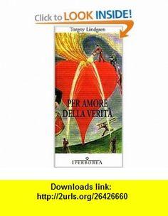 Per amore della verit� (9788870910650) Torgny Lindgren , ISBN-10: 8870910652  , ISBN-13: 978-8870910650 ,  , tutorials , pdf , ebook , torrent , downloads , rapidshare , filesonic , hotfile , megaupload , fileserve