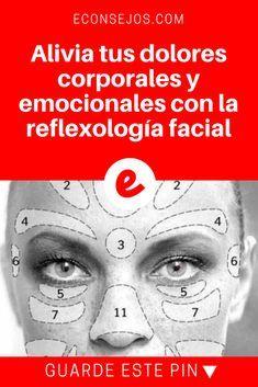 Reflexologia facial | Alivia tus dolores corporales y emocionales con la reflexología facial | Alivia tus dolores corporales y emocionales con la reflexología facial