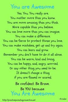 You Are Awesome Kaelyn. Believe it! Positive Vibes, Positive Quotes, Motivational Quotes, Inspirational Quotes, Positive Affirmations For Kids, Positive Behavior, Positive Messages, The Words, Daughter Quotes