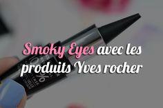 Smoky Eyes avec les produits Yves rocher - http://www.smoky-eyes.org/smoky-eyes-yves-rocher/ #smokyeyes => http://www.smoky-eyes.org/