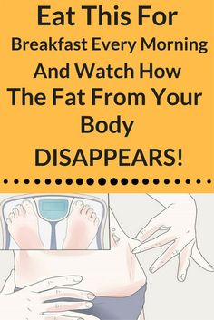 Eat This For Breakfast Every Morning and Watch How The Fat From Your Body Disappears! http://wp.me/p8kXNw-j3