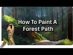 Oil Painting   How To Paint A Forest Path - YouTube