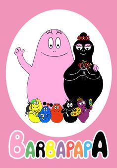 Barbapapa - my mother's childhood :) the theme song is so fun to sing!