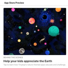Learning to love the planet. Tinybop's beautiful, animated apps will teach your children to care about the earth. MAKING A DIFFERENCE