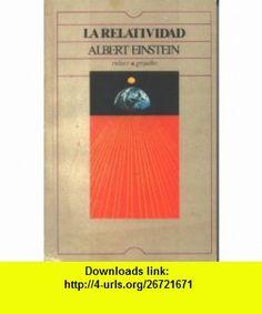 La relatividad (Colecci�n enlace) (9789684193482) Albert Einstein, Ute Schmidt de Cepeda , ISBN-10: 9684193483  , ISBN-13: 978-9684193482 ,  , tutorials , pdf , ebook , torrent , downloads , rapidshare , filesonic , hotfile , megaupload , fileserve