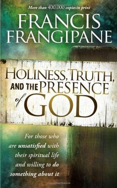 Holiness, Truth, and the Presence of God: A Penetrating Study of the Human Heart and How God Prepares It for His Glory by Francis Frangipane, http://www.amazon.com/dp/1616382031/ref=cm_sw_r_pi_dp_.tgFpb1EMPP8B