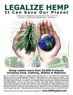 Legalize it to save the planet... cleansing properties for the environment. Clean the air, plant a pot plant there.