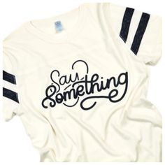 Say something tee, #parenting tee, positivity tee shirt for women, #saysomething message tee shirt // #tbeapparel