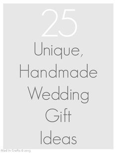 25 Unique Handmade Wedding Gifts - Mad in Crafts