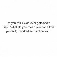 Everyone needs to think about it that way! Think about what God is thinking when you criticize yourself. Bible Verses Quotes, Faith Quotes, Me Quotes, Christian Life, Christian Quotes, Quotes About God, Quotes To Live By, What Do You Mean, Thing 1