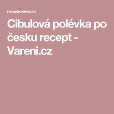 Cibulová polévka po česku recept - Vareni.cz