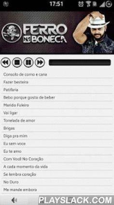Ferro Na Boneca  Android App - playslack.com ,  Forrozão Ferro na BonecaEscute os sucessos e fique atualizado com as notícias do Forrozão Ferro na Boneca.- Escute as músicas mesmo quando estiver fora do aplicativo.- Possibilidade de download das músicas (Pressionar na musica desejada).- Necessário conexão 3G ou Wi-fi para o aplicativo funcionar. Forrozão the Iron DollListen successes and stay updated with news on Forrozão Iron Doll.- Listen to the songs even when out of the application…