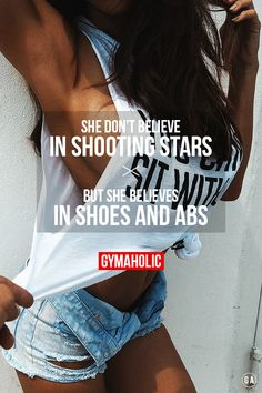 She don't believe in shooting stars. But she believes in shoes and ABS …