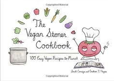 Amazon.fr - The Vegan Stoner Cookbook: 100 Easy Vegan Recipes to Munch - 17€