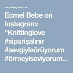 """Ecmel Bebe on Instagram: """"Knittinglove #siparişalınır #sevgiyleörüyorum #örmeyiseviyorum🎀🎀🎀 #örgümodelleri #örgüaşkı#babies❤ #boys#and#girls# baby#…"""" • Instagram"""