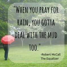 Quote of the day. Robert McCall The Equalizer movie Equalizer Movie, Quotable Quotes, Quote Of The Day, Pray