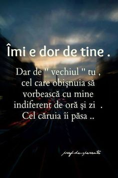 Nimic nu va îmi e dor de tine mai fi la fel. Sad Quotes, Love Quotes, My Love Poems, I Hate My Life, Broken Heart Quotes, Rap, Sad Stories, Motivational Words, Thing 1