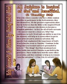 Help Yourself & Others by Using God's Word All Scripture is inspired of God and beneficial. (2 Timothy 3:16) When the elders consider whether a Bible student qualifies to participate in the field ministry, they ask themselves, 'Do the person's expressions show that he believes that the Bible is the inspired Word of God?' For someone who desires to become a Kingdom publisher—in fact, for all of God's servants—the answer must be a clear yes. Why? Our confidence in God's Word and our ability to…