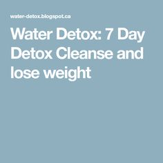 Water Detox: 7 Day Detox Cleanse and lose weight