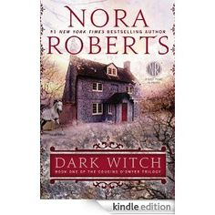 Dark Witch: Book One of The Cousins O'Dwyer Trilogy eBook: Nora Roberts  (I can't wait for this one!)