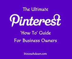 The Ultimate Pinterest 'How To' Guide for Business Owners. Pinterest is a great platform for promoting your brand. But many of the practical things you might wonder how to do are not immediately obvious. Learn how to keep it simple at http://bizcoachdawn.com/ultimate-pinterest-how-to-guide/ with this handy 'how to' Guide. #Pinterest #HowTo #Guide