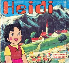 """Heidi"" - Album figurine Panini 1978 non l'ho mai sopportata 1980s Childhood, Childhood Memories, Heidi Cartoon, 1970s Tv Shows, Old School Toys, 90s Nostalgia, Old Cartoons, Vintage Cartoon, Sweet Memories"