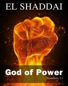 """"""" EL SHADDAI"""" † GOD OF POWER †"""
