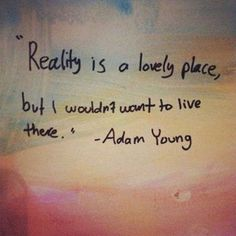 Adam young understands life.