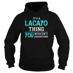 Awesome Tee Its a LACAYO Thing You Wouldnt Understand - Last Name, Surname T-Shirt T shirts