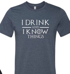 I Drink And I Know Things Unisex Tshirt Game Of Thrones Tshirt Lannister Shirt