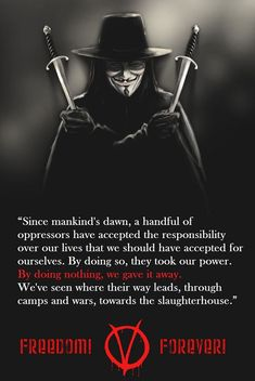 Top Vendetta Quotes from Alan Moore's book and V for Vendetta Movie V For Vendetta Quotes, V For Vendetta Movie, V Pour Vendetta, V Quote, Movie Quotes, Life Quotes, Epic Quotes, Fun To Be One, Memes