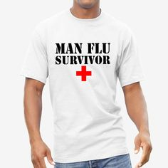 We need more of these- sick of this man flu , really starting to think its just bullshit- Really think about your dog or cat when they get sick and how they handle that one- Haha Funny, Funny Stuff, Hilarious, Slogan Tshirt, T Shirt, Man Flu, Men Are From Mars, Make You Smile, Funny Tshirts