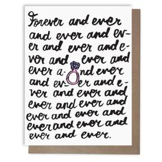 Forever and Ever by Ash + Chess  -Engagement/wedding card! -For your married friends! -Blank inside! -Made with such love! -4.25 x 5.5 inches, A2 card!  -Designed by Ashley Molesso!  Our cards are designed and produced in the great state of New York!