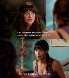 New Girl - I've never seen this show before but this quote makes me wanna watch it hahaha