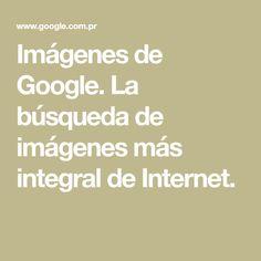 Imágenes de Google. La búsqueda de imágenes más integral de Internet. Internet, Math Equations, Keychains, Ideas, Movies, Templates, Vestidos, Image Search, Tatuajes