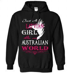 Just a LATVIAN Girl In an Australian World - #hoodie scarf #hoodie novios. MORE INFO => https://www.sunfrog.com/States/Just-a-LATVIAN-Girl-In-an-Australian-World-5212-Black-Hoodie.html?68278
